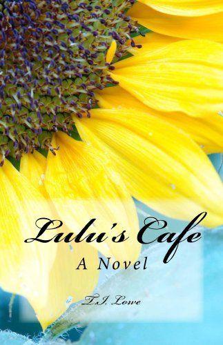 Lulu's Cafe: A Novel by T.I. Lowe #Christian #Women