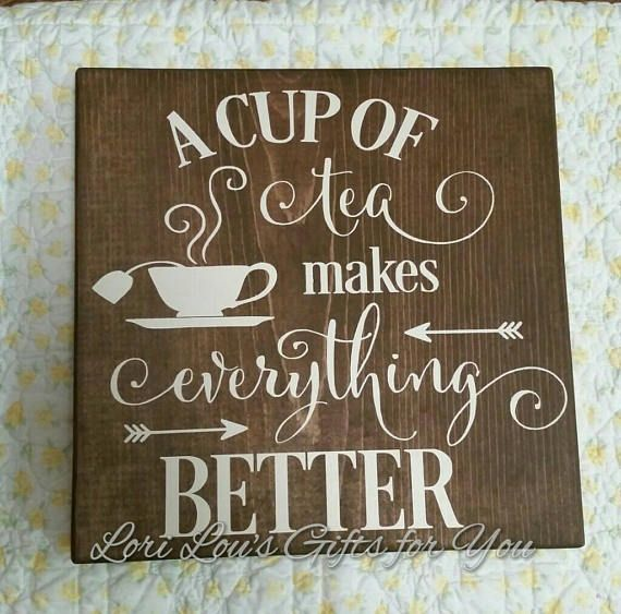 Check out this item in my Etsy shop https://www.etsy.com/listing/518661976/a-cup-of-tea-makes-everything-better