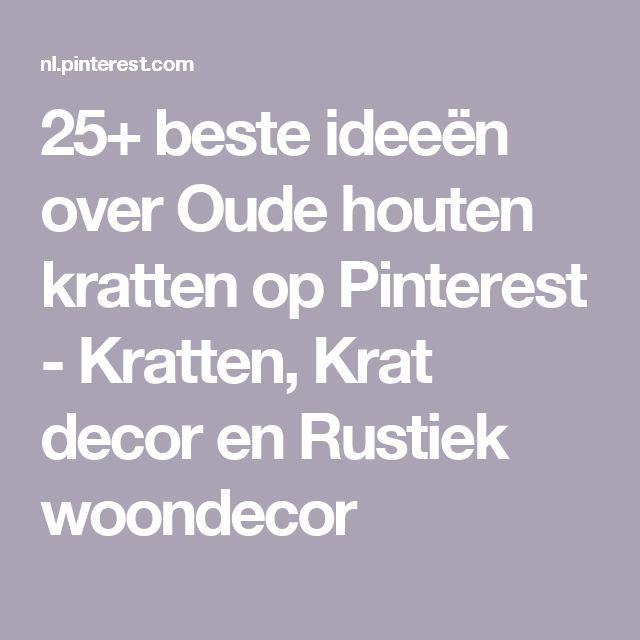 25+ beste ideeën over Oude houten kratten op Pinterest - Kratten, Krat decor en Rustiek woondecor