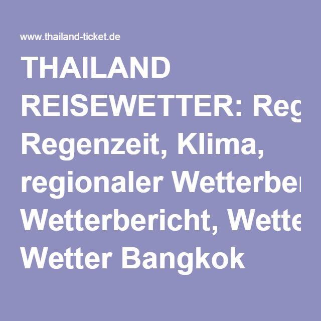 THAILAND REISEWETTER: Regenzeit, Klima, regionaler Wetterbericht, Wetter Bangkok Samui Phuket, beste Reisezeit Thailand Wetter
