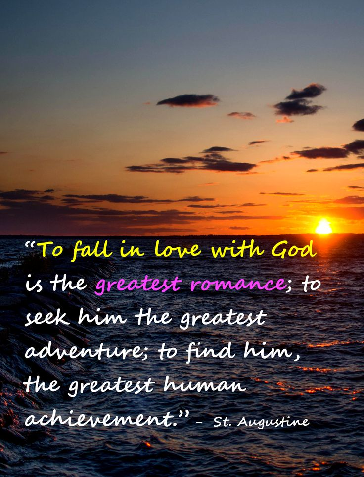 """To Fall In Love With God Is The Greatest Romance; To Seek"