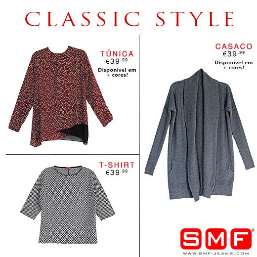 Must Have > > SMF Shop Online! > > Classic Style Shop Here: http://www.smf-jeans.com/mulher/novidades/casaco-8194 http://www.smf-jeans.com/mulher/novidades/t-shirt-8208 http://www.smf-jeans.com/mulher/novidades/tunica-8214