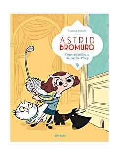 ASTRID BROMURO 1. Cómo aniquilar al Ratoncito Pérez | Dibbuks