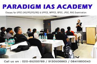Paradigm IAS Academy Pvt. Ltd.: IAS Coaching in Pune and Mumbai UKPSC Centres in Mumbai, Civil Services Centres in Mumbai, CSE Centres in Mumbai, UPSC Institutes in Mumbai, IAS Institutes in Mumbai, IPS Institutes in Mumbai, IFS Institutes in Mumbai, IRS Institutes in Mumbai, MPSC Institutes in Mumbai, UPPCS Institutes in Mumbai, MPPCS Institutes in Mumbai  Call us on : 020-65200789 / 9130506863 / 08411893043 e-Mail us at : paradigmdirector@gmail.com http://paradigmiasacademy.in