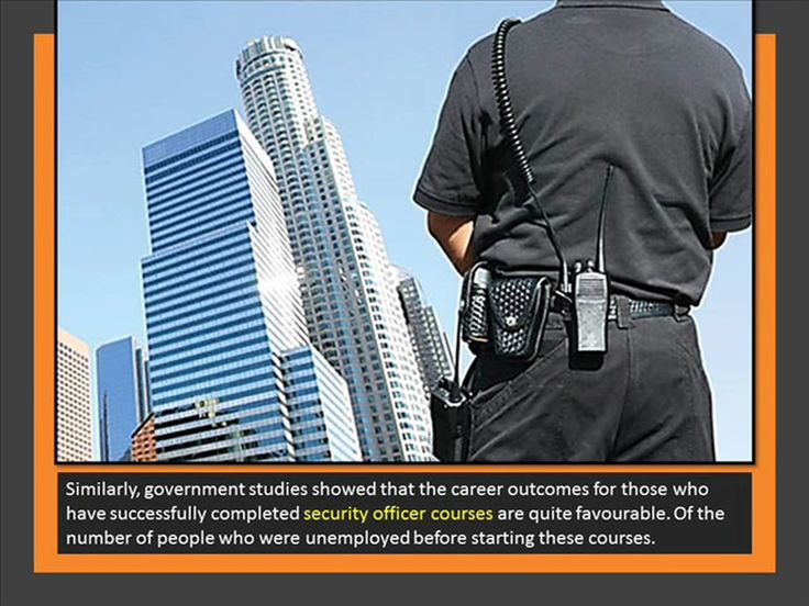 Click here http://goo.gl/Ol0Dut  The same government studies showed that the career outcomes for those who have successfully completed security officer courses…