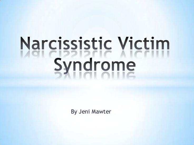 LOVE IT narcissistic-victim-syndrome-a-powerpoint-by-jeni-mawter by Jeni Mawter via Slideshare