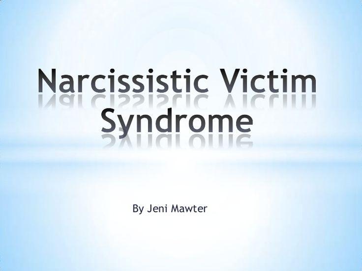 narcissistic-victim-syndrome-a-powerpoint-by-jeni-mawter by Jeni Mawter via Slideshare