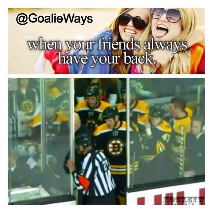 When your friends always have your back. Hockey memes. Hockey love. NHL. Boston Bruins.