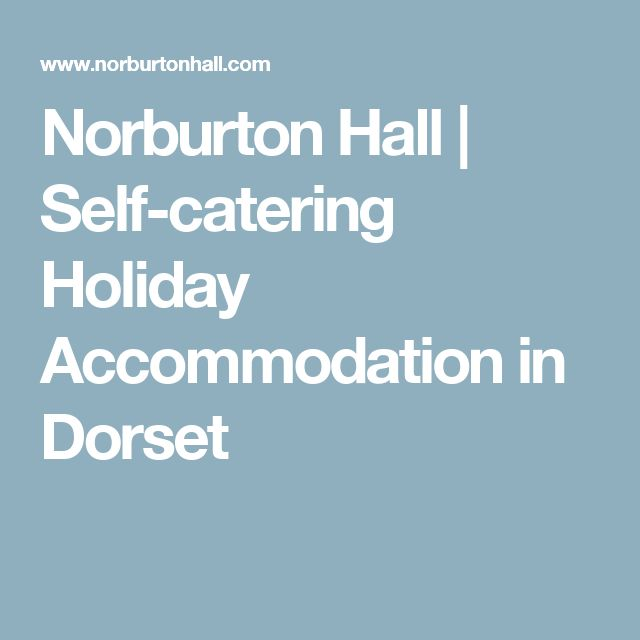Norburton Hall | Self-catering Holiday Accommodation in Dorset