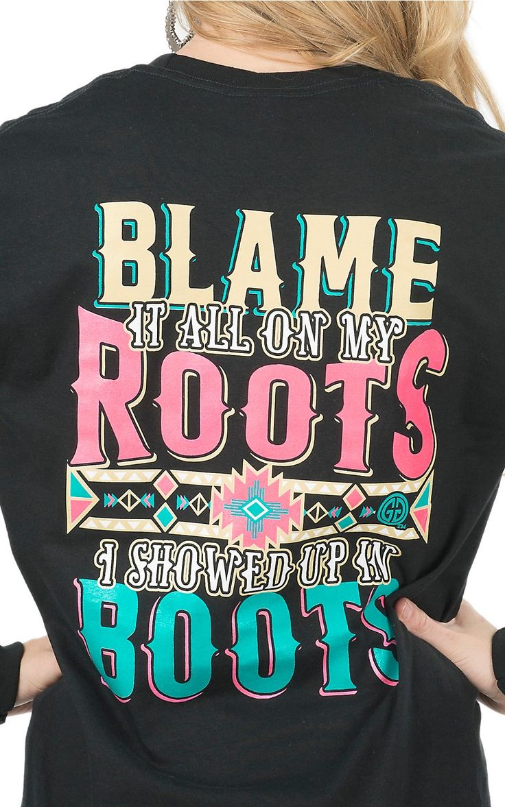 Girlie Girl Originals Women's Black Blame It On My Roots Long Sleeve Tee | Cavender's