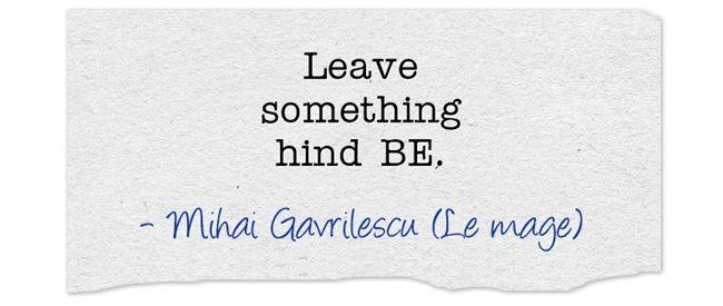 Leave something behind.