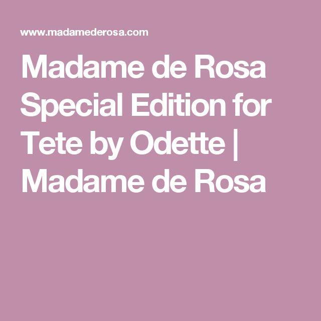 Madame de Rosa Special Edition for Tete by Odette   Madame de Rosa