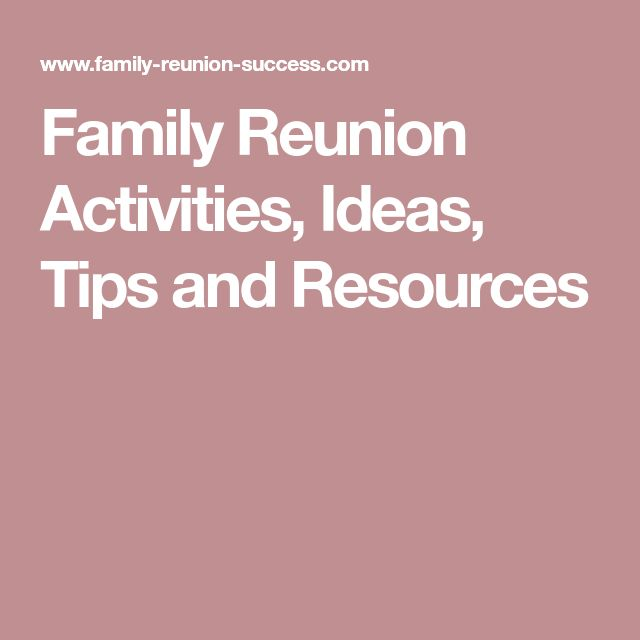Family Reunion Themes Are About Creating Fun Activities And Making Memories Planning A With Theme Creates