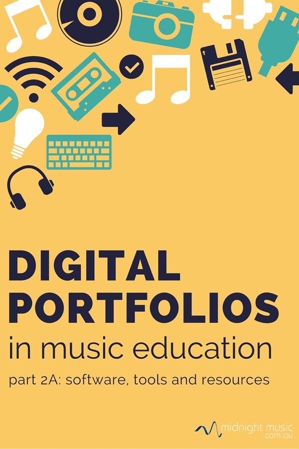 Digital Portfolios in Music Education: Software, Tools and Resources [Part 2A]