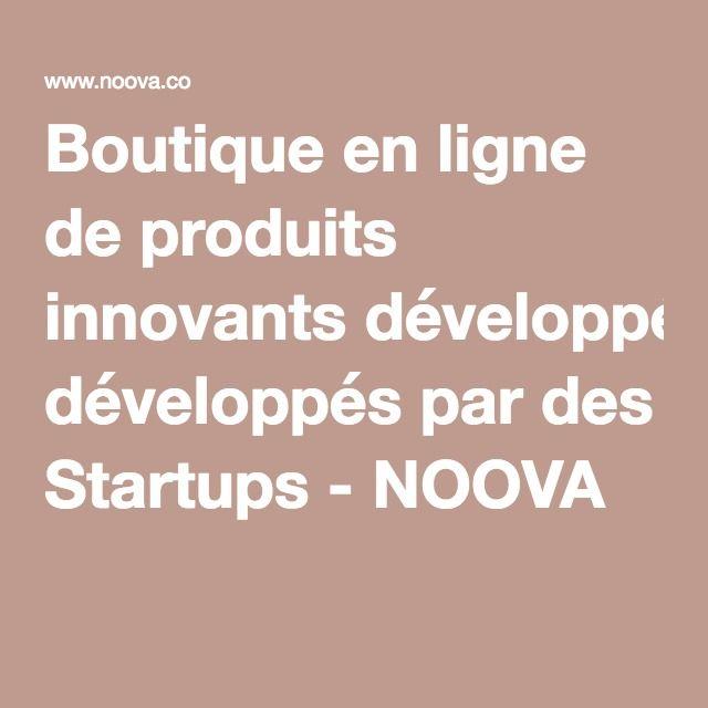Boutique en ligne de produits innovants développés par des Startups - NOOVA