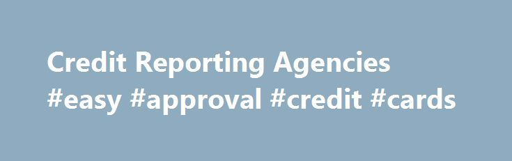 Credit Reporting Agencies #easy #approval #credit #cards http://credit.remmont.com/credit-reporting-agencies-easy-approval-credit-cards/  #credit reports agencies # Share The purpose of this letter is to clarify Federal laws which govern reporting child support Read More...The post Credit Reporting Agencies #easy #approval #credit #cards appeared first on Credit.