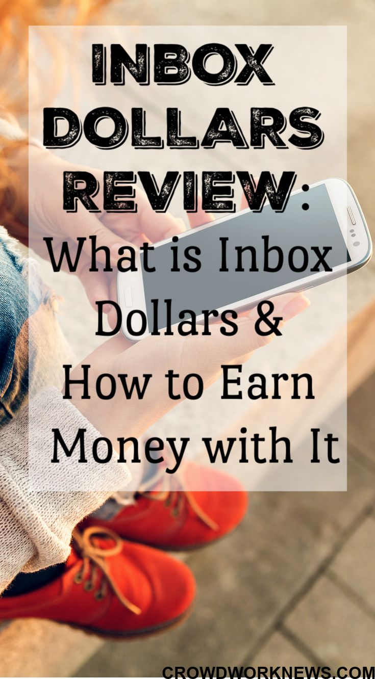 InboxDollars Review: Is InboxDollars Legit & How To Earn Money With It – Crowd Work News-Best of