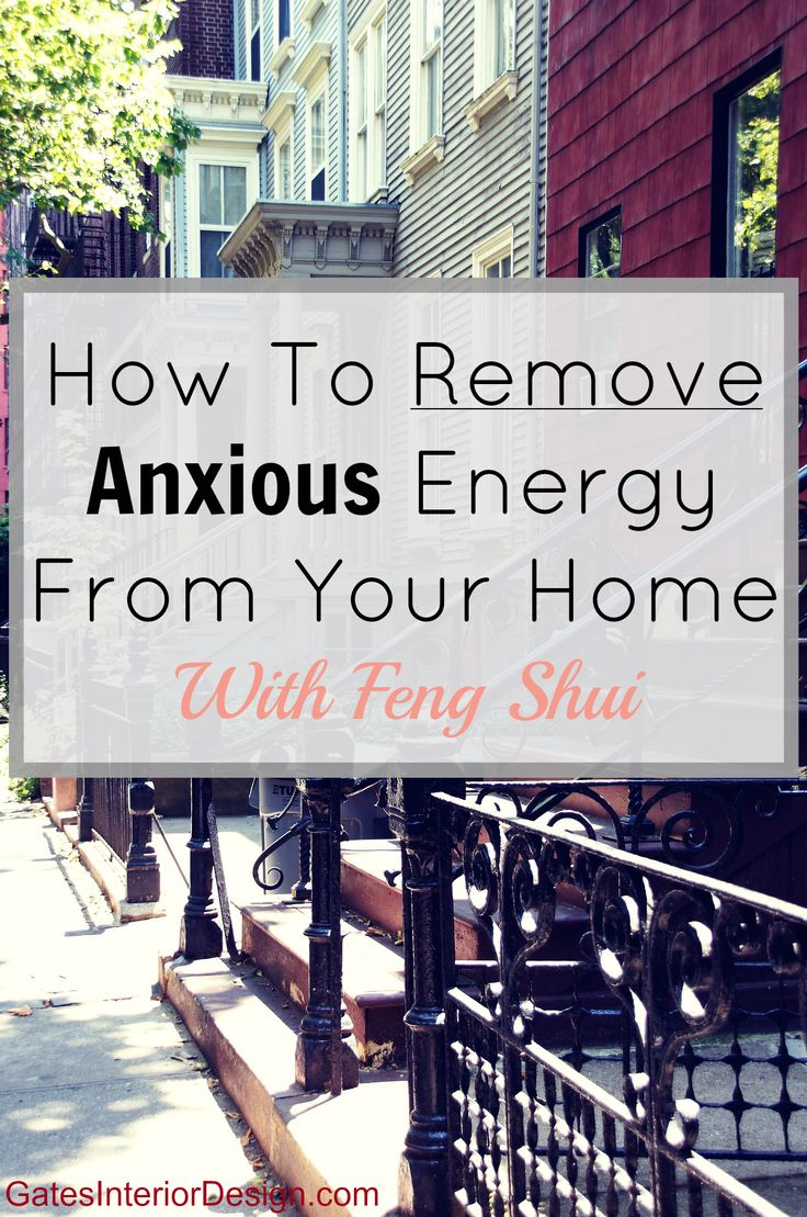 Many people feel anxious, fearful and even worried, blaming stress from their every day life, however, our homes hold energy that can have a huge affect on our systems. Here's How To Remove Nervous Energy From Your Home. | GatesInteriorDesign.com