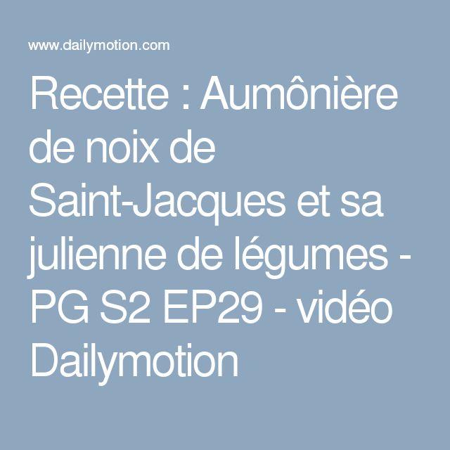 Recette : Aumônière de noix de Saint-Jacques et sa julienne de légumes - PG S2 EP29 - vidéo Dailymotion