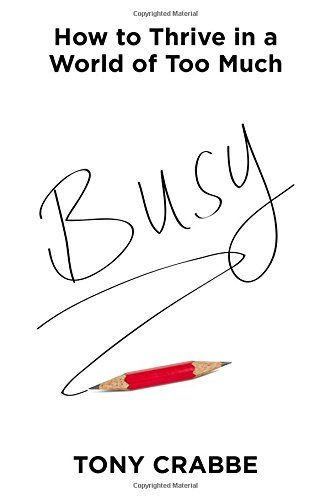Busy: How to Thrive in a World of Too Much by Tony Crabbe http://www.amazon.com/dp/1455532983/ref=cm_sw_r_pi_dp_mArwwb18WKXX2