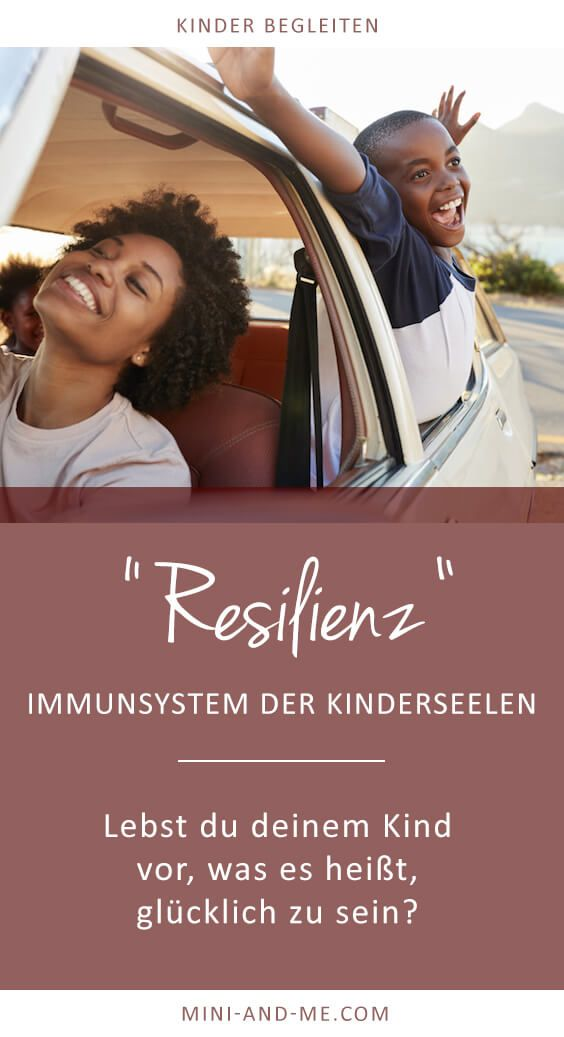 Resilienz bei Kindern: Lebst du deinem Kind vor, was es heißt, glücklich zu sein? (Teil 3 von 3) via @miniandmeblog