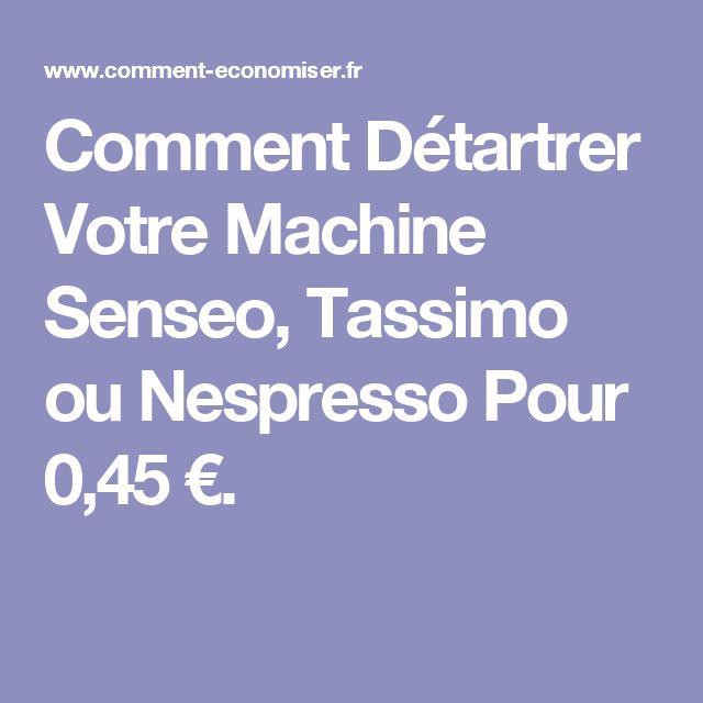 Comment Détartrer Votre Machine Senseo, Tassimo ou Nespresso Pour 0,45 €.