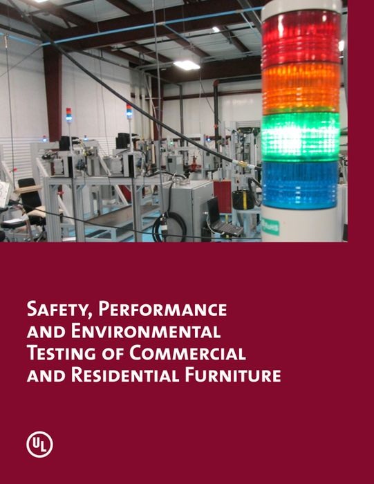 Safety, Performance And Environmental Testing Of Commercial And Residential Furniture: This UL white paper provides a summary of the types of product testing and assessment applicable to manufacturers of various types of furniture products, including furniture intended for use in commercial, institutional, retail and residential settings.