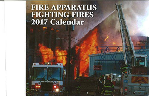 Fire Apparatus Fighting Fires 2017 Calendar:   11 x 14 fire ground calendar with 25 color photographs of firefighting, tower ladders, ladder pipes and deck guns operating at major fires in Massachusetts, New Orleans and New York City.