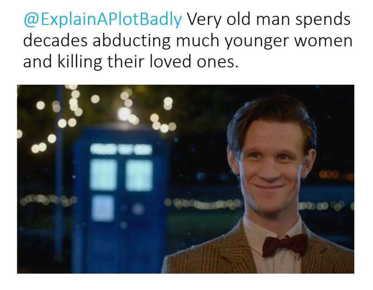 Doctor who . Explain a film plot badly