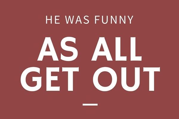"He Was Funny as All Get Out - 24 Phrases Only Southerners Use - Southernliving. ""All get out"" finds its way into Southern phrases constantly, and it intensifies any statement. I was surprised as all get out. It was bad as all get out. Anything to the degree of ""all get out"" is something to talk about."