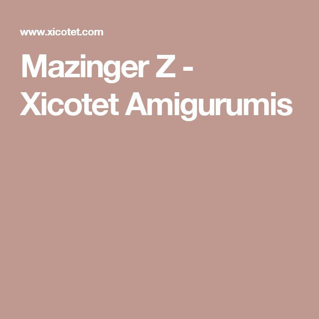Mazinger Z - Xicotet Amigurumis