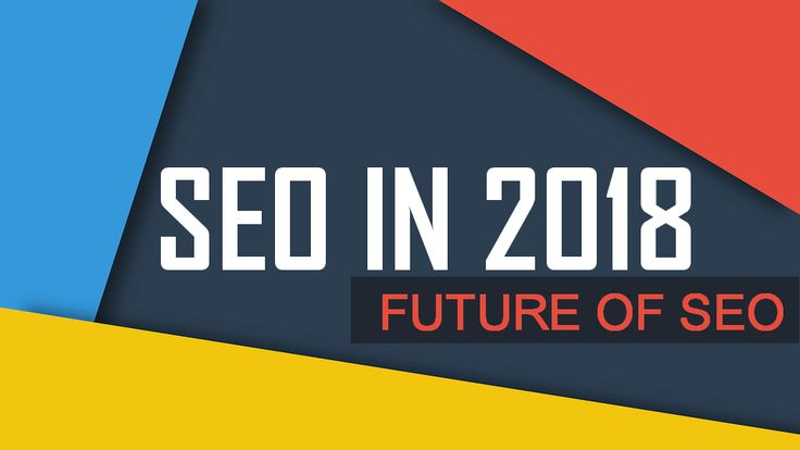Did you know SEO properly? Or Your SEO company following these latest SEO techniques in 2018? Check out the new way to increase website ranking and traffic in 2018.