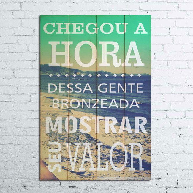 Quadro Wood Gente Bronzeada #brasil #brasildesign #quadro #frase #musica #decor #decoracao #casa #home #house #idea #ideia #detalhes #details #style #estilo #produtos #products #presente #presentedenatal