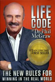 Dr. Phil.com - Life Code: The New Rules for Winning in the Real WorldbrThe New Book By Dr. Phil