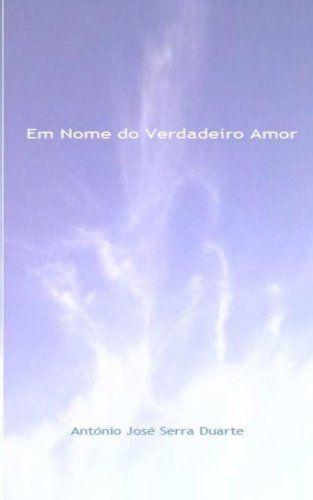 Em Nome do Verdadeiro Amor (Portuguese Edition) by A S Duarte,http://www.amazon.com/dp/1493506900/ref=cm_sw_r_pi_dp_j7pEsb0ZZ3HY0QBC