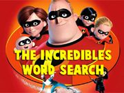 The Incredibles Word Search    Find all of The Incredibles Characters Names before time runs out. You have 10 minutes! Words can run horizontally, vertically, diagonally, and even backwards. Select each word by clicking on the first letter and dragging your mouse along the word. When you reach the end of the word, let up on the mouse button. If you find a word on the list then that word will remain circled and the word will be crossed off the list. It takes a keen eye to fin
