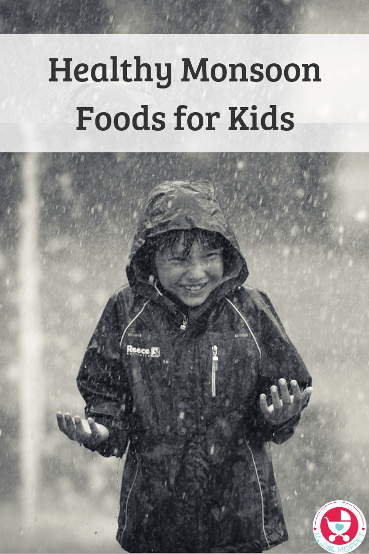 14 Healthy Monsoon Foods For Kids Kids Meals Healthy Food