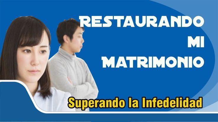 COMO RESTAURAR MI MATRIMONIO, COMO SUPERAR LA INFIDELIDAD