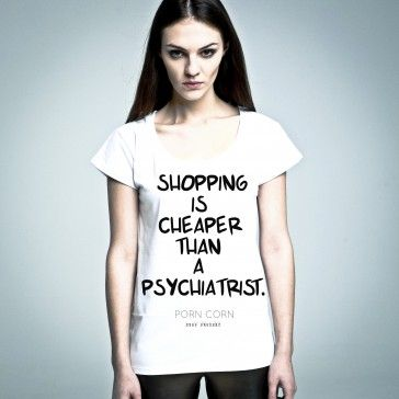 Shopping Is Cheaper #tshirt from #PornCorn. #Awesome #tshirts by #NOH8 Syndicate! Be #original and in #fashion!