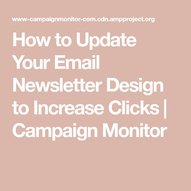 How to Update Your Email Newsletter Design to Increase Clicks | Campaign Monitor