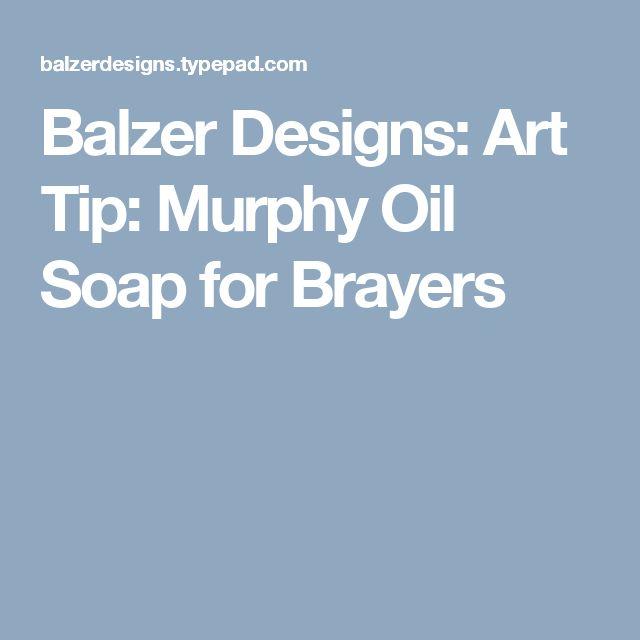 Balzer Designs: Art Tip: Murphy Oil Soap for Brayers