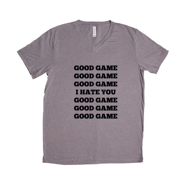 Good Game I Hate You Good Game Gamer Video Games Gamers Computers Xbox Playstation PC Gaming Geek Geeks Consoles SGAL9 Unisex V Neck Shirt