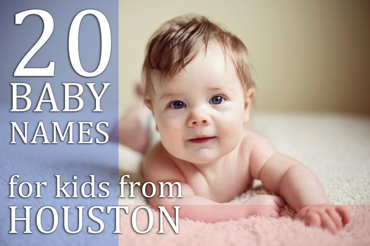 20 unique baby names for kids from Houston