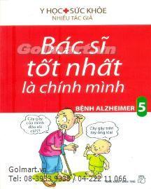 Bác Sĩ Tốt Nhất Là Chính Mình - Bệnh Alzheimer (Tập 5) (Tái Bản)