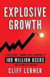 Explosive Growth: A Few Things I Learned While Growing To 100 Million Users - And Losing $78 Million by Cliff Lerner (Author) #Kindle US #NewRelease #Computers #Technology #eBook #AD