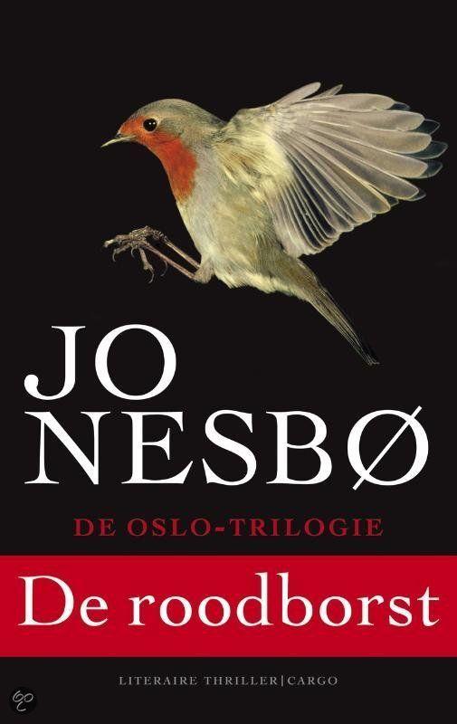 Jo_Nesbo de roodborst   Ik ben verliefd. Na een Nesbø krijg je echt geen Dan Brown of Grisham meer weggeslikt, wat een rommel. Nesbø schrijft boeken over échte mensen, waarin ook van alles écht mis gaat bij het zoeken naar de daders. Prachtig, je wil het niet meer wegleggen. En lucky me: het blijkt deel 1 van een trilogie!