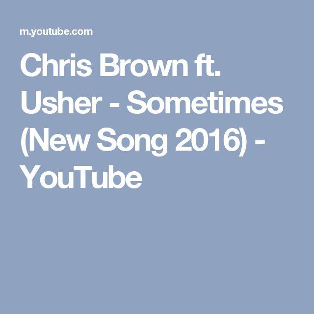 Chris Brown ft. Usher - Sometimes (New Song 2016) - YouTube