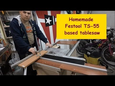 Homemade Festool TS-55 based table saw - YouTube