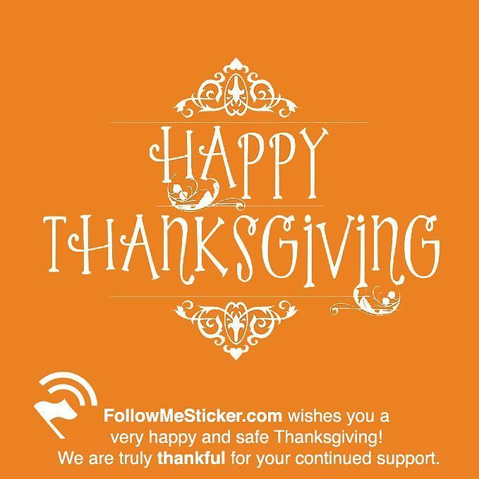 Happy thanksgiving followmesticker com is truly thankful for your continued support