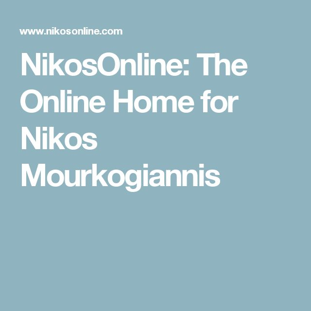 NikosOnline: The Online Home for Nikos Mourkogiannis